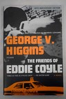 The friends os Eddie Coyle / George V Higgins