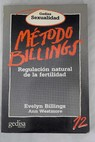 Método Billings regulación natural de la fertilidad / Evelyn Billings