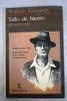 Tallo de hierro / William Kennedy