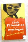 El Club Filosófico de los domingos / Alexander McCall Smith