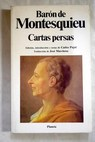 Cartas persas / Charles Louis de Secondat Montesquieu