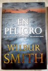 En peligro / Wilbur Smith