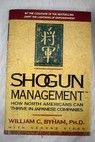 Shogun Management How north americans can thrive in japanese companies / William C Byham