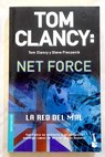 Tom Clancy Net Force la red del mal / Tom Clancy