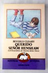 Querido señor Henshaw / Beverly Cleary