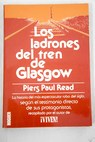 Los ladrones del tren de Glasgow / Piers Paul Read