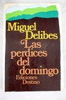 Las perdices del domingo / Miguel Delibes