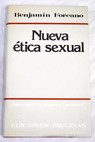 Nueva etica sexual / Benjamin Forcano