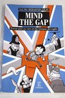 Mind the gap trucos para no caer en las trampas del ingles / Nacho Iribarnegaray