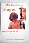Introducción a Piaget / Peter Graham Richmond