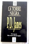 La torre negra / P D James