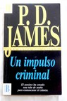 Un impulso criminal / P D James