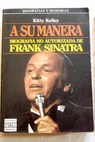 A su manera biografia no autorizada de Frank Sinatra / Kitty Kelley