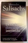 Desde la dimension intermedia / Mercedes Salisachs
