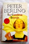 La condesa hereje / Peter Berling