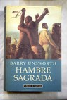 Hambre sagrada / Barry Unsworth