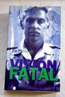 Visión fatal / Joe McGinniss
