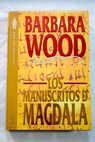 Los manuscritos de Magdala / Barbara Wood