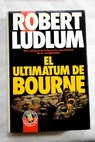 El ultimatum de Bourne / Robert Ludlum
