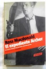 El expediente Archer / Ross Macdonald