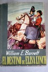 El destino de Elisa Lynch / William Edmund Barrett
