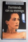 Durmiendo con su enemigo / Nancy Price