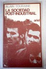 La sociedad post industrial / Alain Touraine