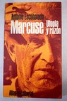 Marcuse utopia y razon / Antonio Escohotado