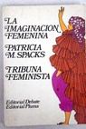 La imaginación femenina / Patricia M Spacks
