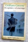 El capitán y el enemigo / Graham Greene
