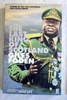 The last king of Scotland / Giles Foden