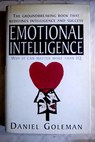 Emotional intelligence why it can matter more than IQ / Daniel Goleman