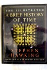 The illustrated a brief history of time / Stephen Hawking
