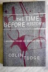 The time before history 5 million years of human impact / Colin Tudge
