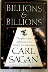 Billions and billions thoughts on life and death at the brink of the millennium / Carl Sagan