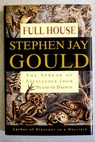 Full house the spread of excellence from Plato to Darwin / Stephen Jay Gould