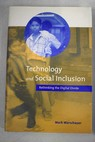 Technology and social inclusion rethinking the digital divide / Mark Warschauer