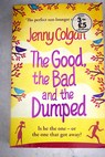 The good the bad and the dumped / Jenny Colgan