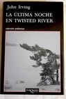 La última noche en Twisted River / John Irving