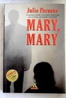 Mary Mary / Julie Parsons