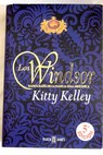 Los Windsor / Kitty Kelley