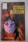 Estafador interestelar / Harry Harrison