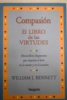 Compasión El libro de las virtudes / William Bennett