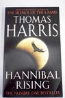 Hannibal rising / Thomas Harris