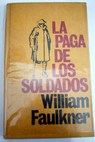 La paga de los soldados / William Faulkner