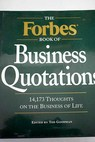 The Forbes book of business quotations 14 266 thoughts on the business of life / Edward C Goodman
