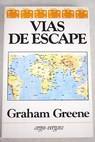 Vías de escape / Graham Greene