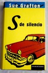 S de silencio / Sue Grafton