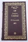 El Giocondo / Francisco Umbral