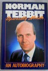 Upwardly Mobile An autobiography / Norman Tebbit